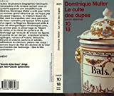 img - for Le culte des dupes book / textbook / text book