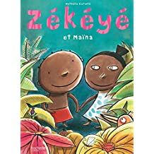Zékéyé et Maina (Petites histoires Zékéyé) (French Edition)