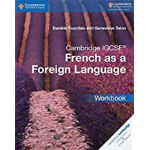 Cambridge IGCSE174; and O Level French as a Foreign Language Workbook