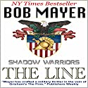 Black Ops: The Line Audiobook by Bob Mayer Narrated by Steven Cooper