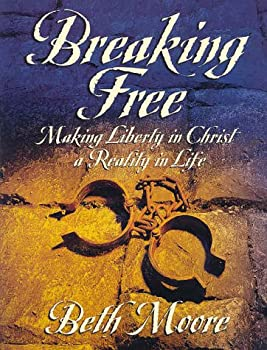 Breaking Free Workbook: Making Liberty in Christ a Reality in Life 1415868026 Book Cover