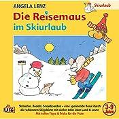 Die Reisemaus im Skiurlaub | Angela Lenz