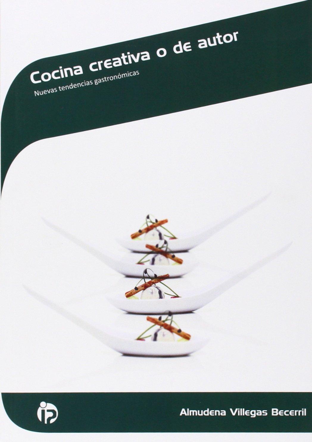 Cocina creativa o de autor: Nuevas tendencias gastronómicas ...