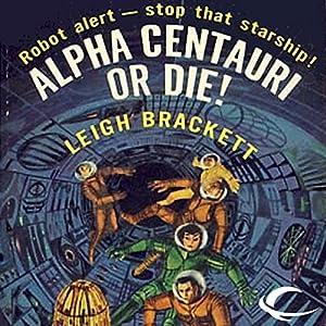 Alpha Centauri or Die! Audiobook
