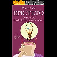 Manual de Epicteto ilustrado: El arte de vivir como un estoico