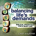 Balancing Life's Demands: Biblical Priorites for a Busy Life Lecture by Chip Ingram Narrated by Chip Ingram