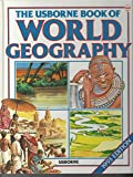 img - for The Usborne Book of World Geography With World Atlas (World Geography Series) book / textbook / text book