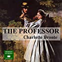 The Professor Audiobook by Charlotte Bronte Narrated by Peter Joyce