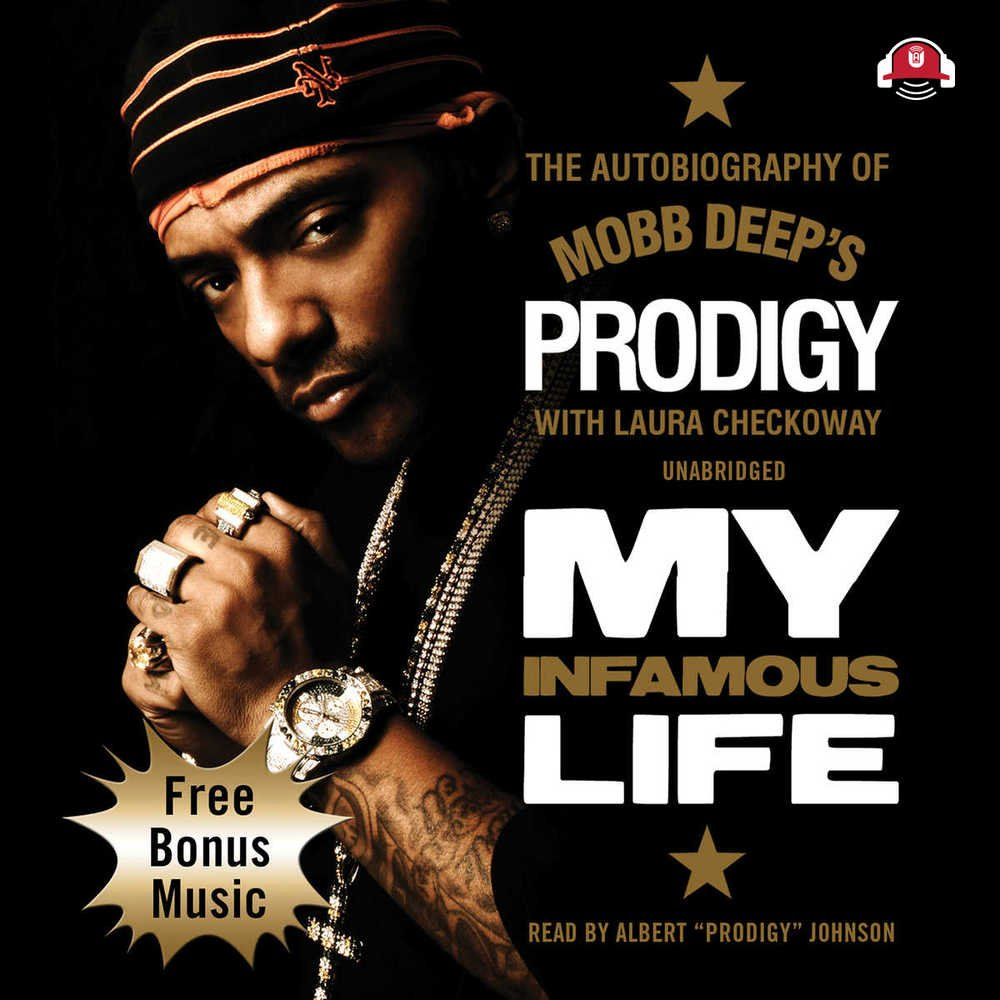 My Infamous Life: The Autobiography of Mobb Deep's Prodigy (Library Edition)