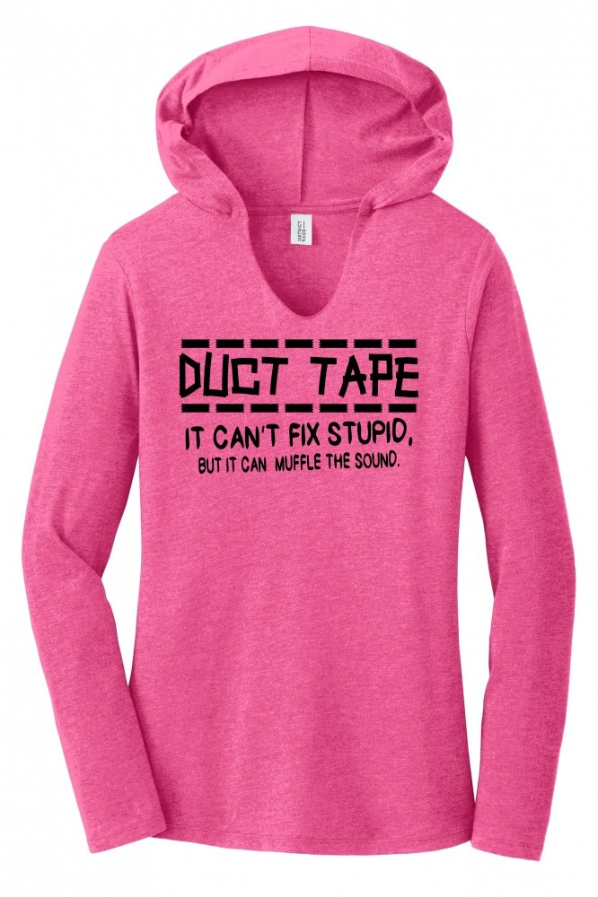 Comical Shirt Ladies Duct Tape Can't Fix Stupid Muffle Sound Fuchsia Frost M