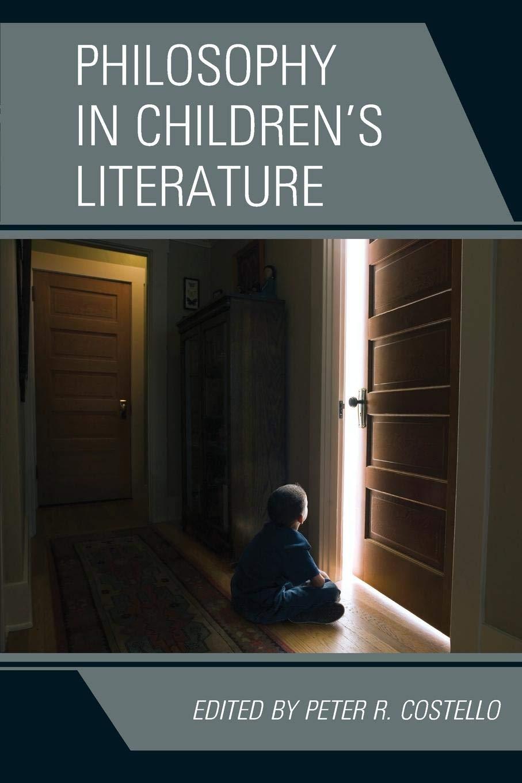 Philosophy in Children's Literature: Amazon.co.uk: Peter R. Costello:  9780739184424: Books