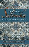 img - for An Ode to Salonika: The Ladino Verses of Bouena Sarfatty (Indiana Series in Sephardi and Mizrahi Studies) book / textbook / text book