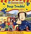 Fireman Sam: Deep Trouble (Fireman Sam Story Books)