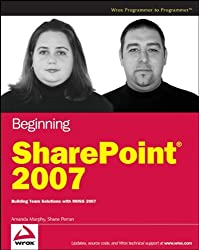 Beginning SharePoint 2007: Building Team Solutions with MOSS 2007 (Programmer to Programmer)