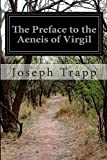 The Preface to the Aeneis of Virgil, Joseph Trapp, 1500133612