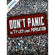 Don't Panic: The Truth About Population