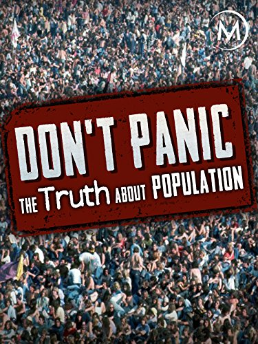 Dont Panic  The Truth About Population