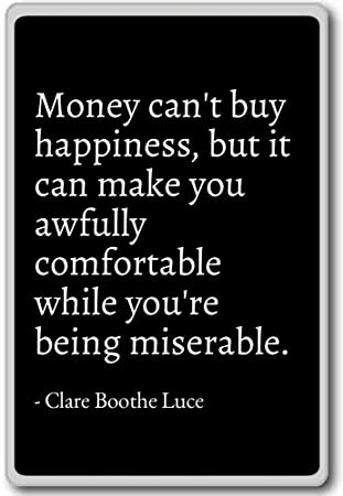 Amazoncom Money Cant Buy Happiness But It Can Mak Clare