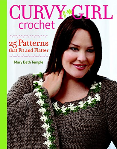 Sweater Crochet Pattern - Curvy Girl Crochet: 25 Patterns that Fit and Flatter