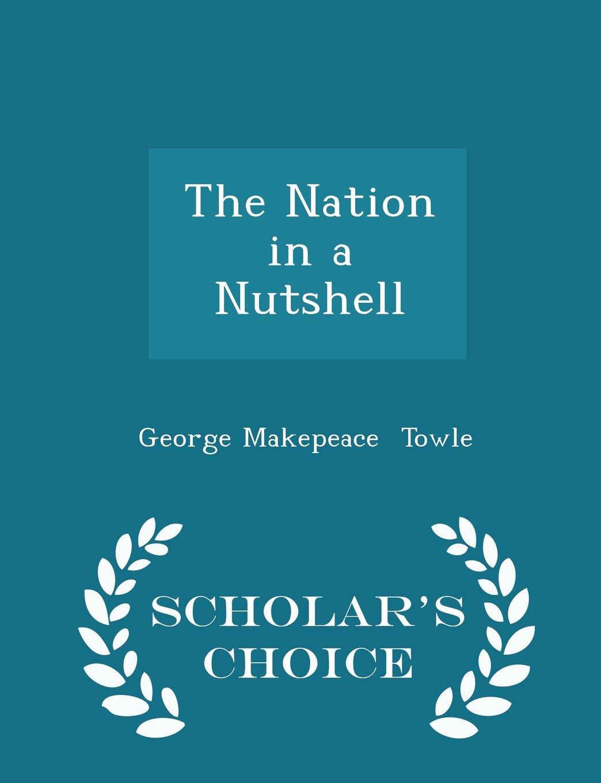 The Nation in a Nutshell - Scholar's Choice Edition pdf epub