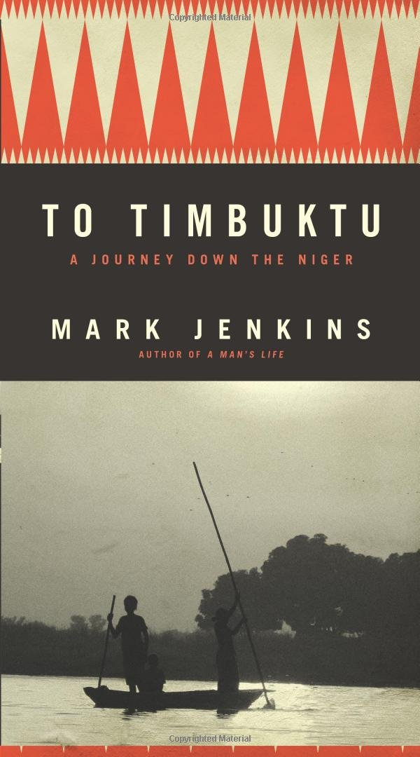 To Timbuktu: A Journey Down the Niger