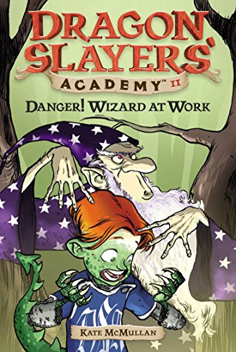 Danger! Wizard at Work! #11 (Dragon Slayers' Academy) ()