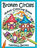 Broken Circles Adult Coloring Book: 27 beautiful unique broken circle designs to color