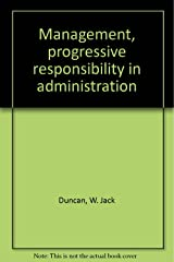 Management, progressive responsibility in administration Hardcover