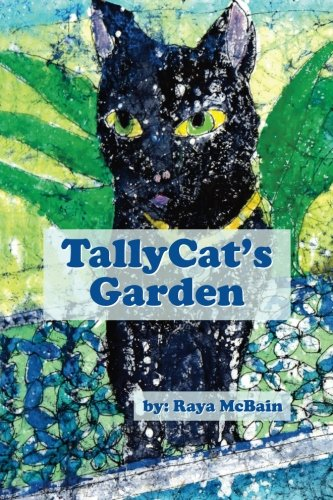 TallyCat's Garden: Dedicated to Tally, a Most Beautiful & Wise Cat, and  to those who have ever loved  a precious animal companion through the joys to the loss at their life?s end.