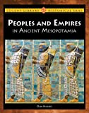 Peoples and Empires of Ancient Mesopotamia, Don Nardo, 1420501011