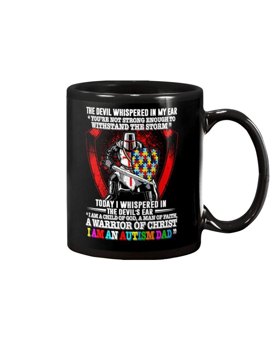 The Devil Whispered In My Ear Autism Dad Black Unique Ceramic Coffee Tea Cocoa Mug Great Office Home Cup Birthday Gift Lovers Cool Best Souvenirs