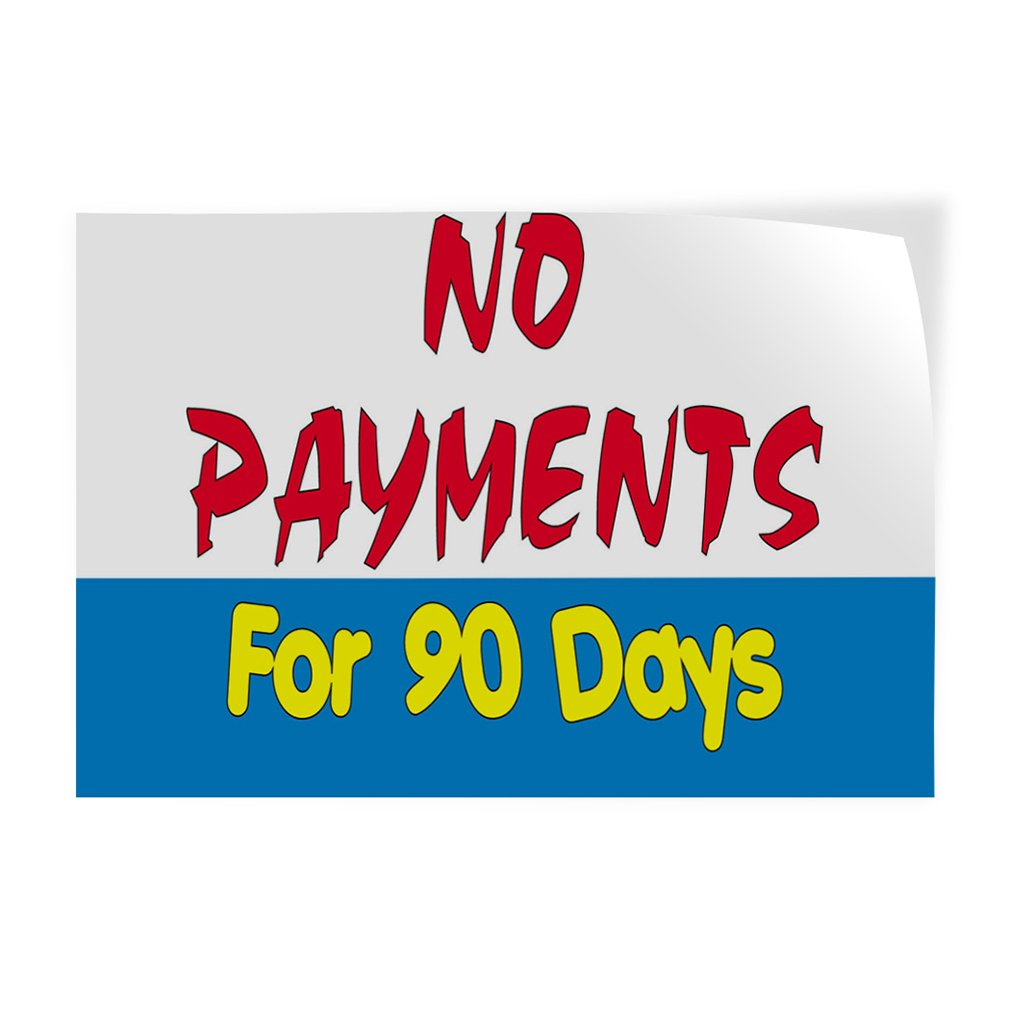 Decal Sticker Multiple Sizes No Payments for 90 Days Business No Payment for 90 Days Outdoor Store Sign White Set of 5 48inx32in