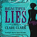 Beautiful Lies Audiobook by Clare Clark Narrated by Wanda McCaddon