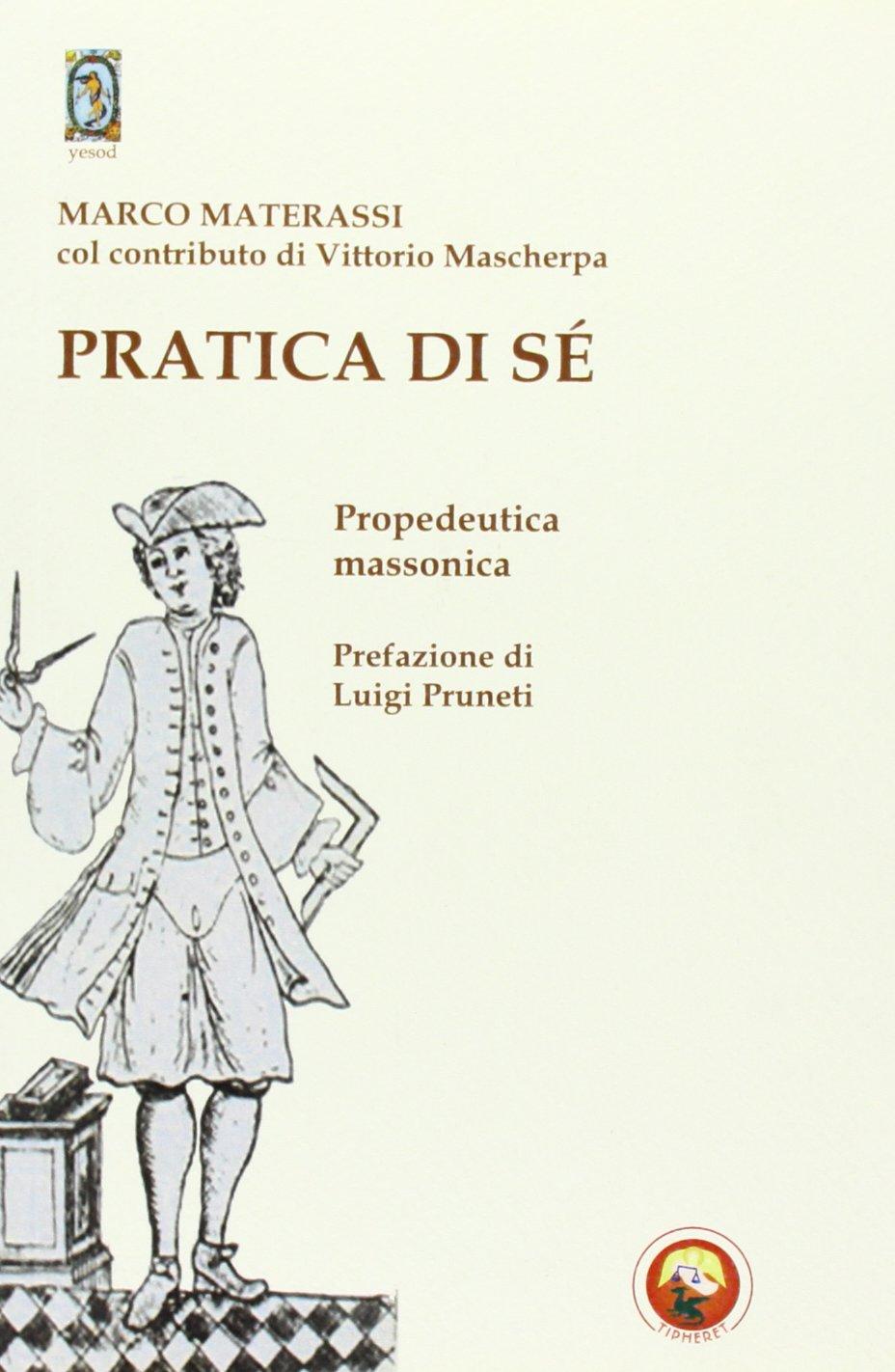 Pratica di sé. Propedeutica massonica PDF