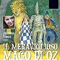 Il meraviglioso mago di Oz Hörbuch von Lyman Frank Baum Gesprochen von: Jasmine Trinca