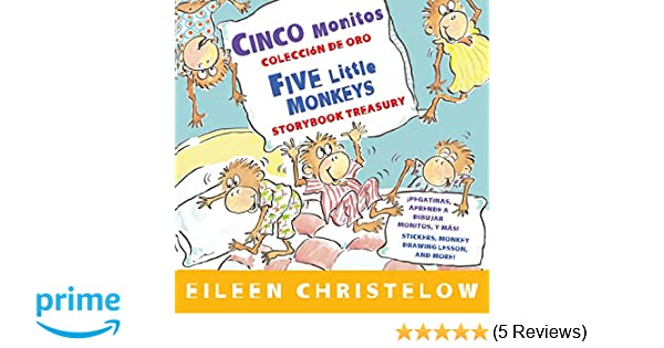 Cinco monitos Coleccion de oro/Five Little Monkeys Storybook Treasury (A Five Little Monkeys Story) (Spanish and English Edition): Eileen Christelow: ...