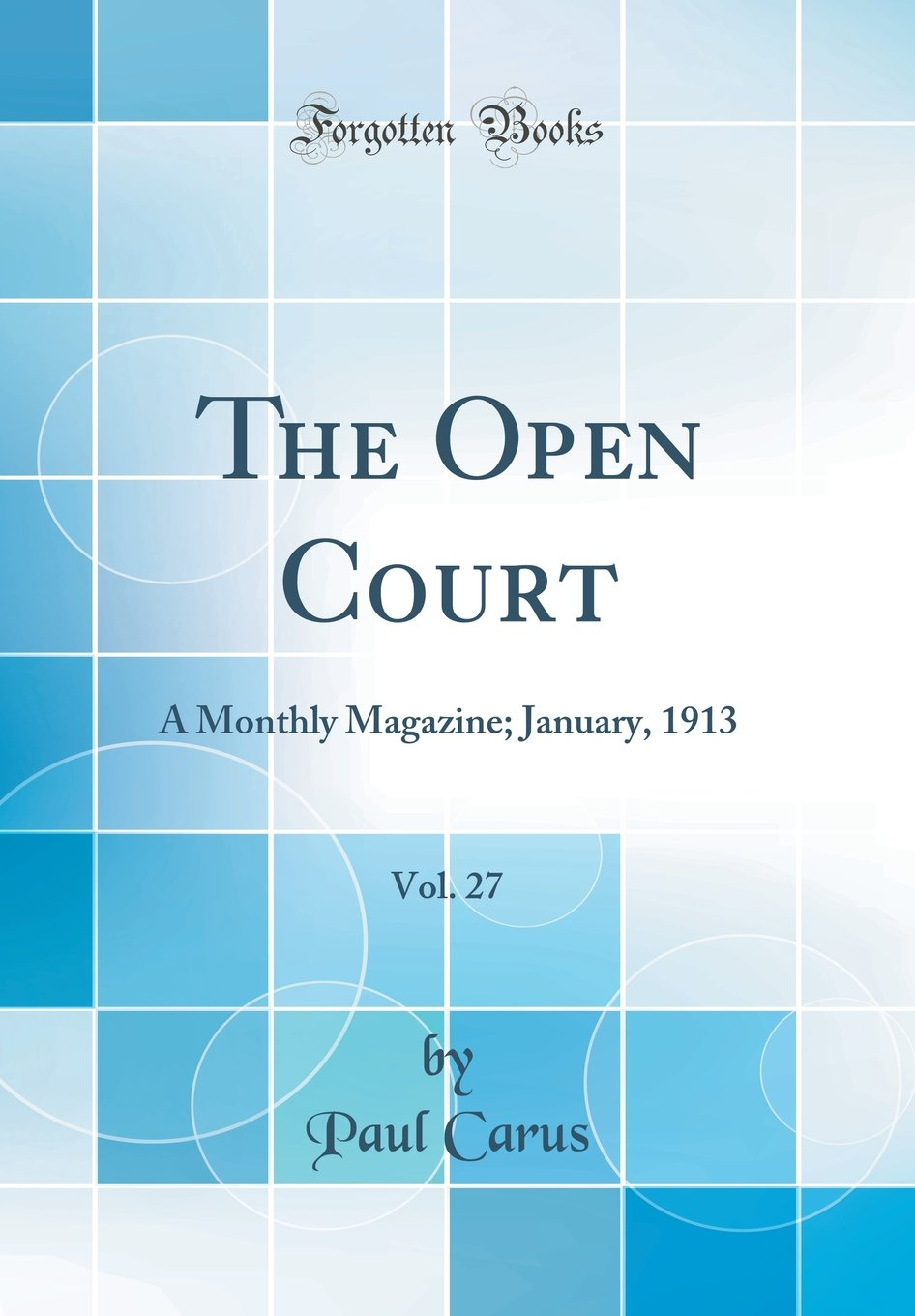 Download The Open Court, Vol. 27: A Monthly Magazine; January, 1913 (Classic Reprint) pdf epub