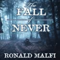 The Fall of Never Audiobook by Ronald Malfi Narrated by Alan I. Ross