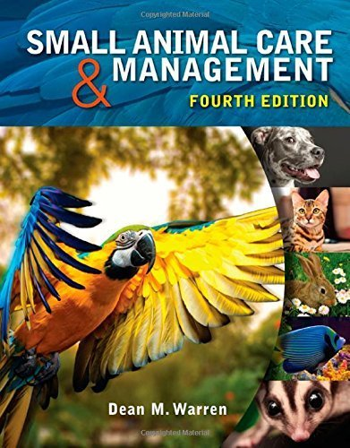 Small Animal Care and Management 4th edition by Warren, Dean M. (2015) Hardcover