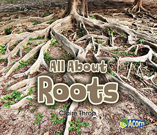 All About Roots (All About Plants)