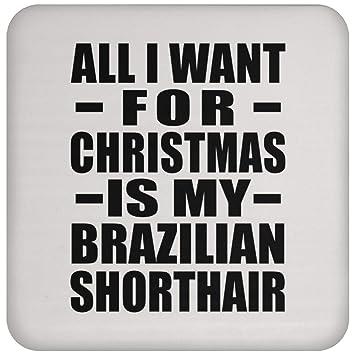 Regalo para amantes de los gatos, todo lo que quiero para Navidad es mi brasileño