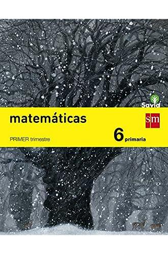 Matemáticas. 6 Primaria. Trimestral. Savia