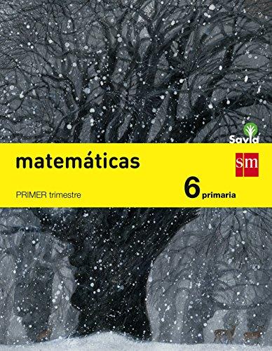 Matemáticas. 6 Primaria. Trimestral. Savia - 9788467575675