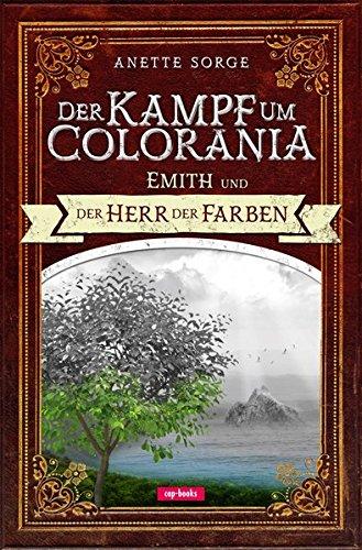 Der Kampf um Colorania (Band 1) Emith und der Herr der Farben