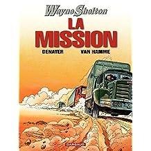 Wayne Shelton - Tome 1 - Mission (La) (French Edition)