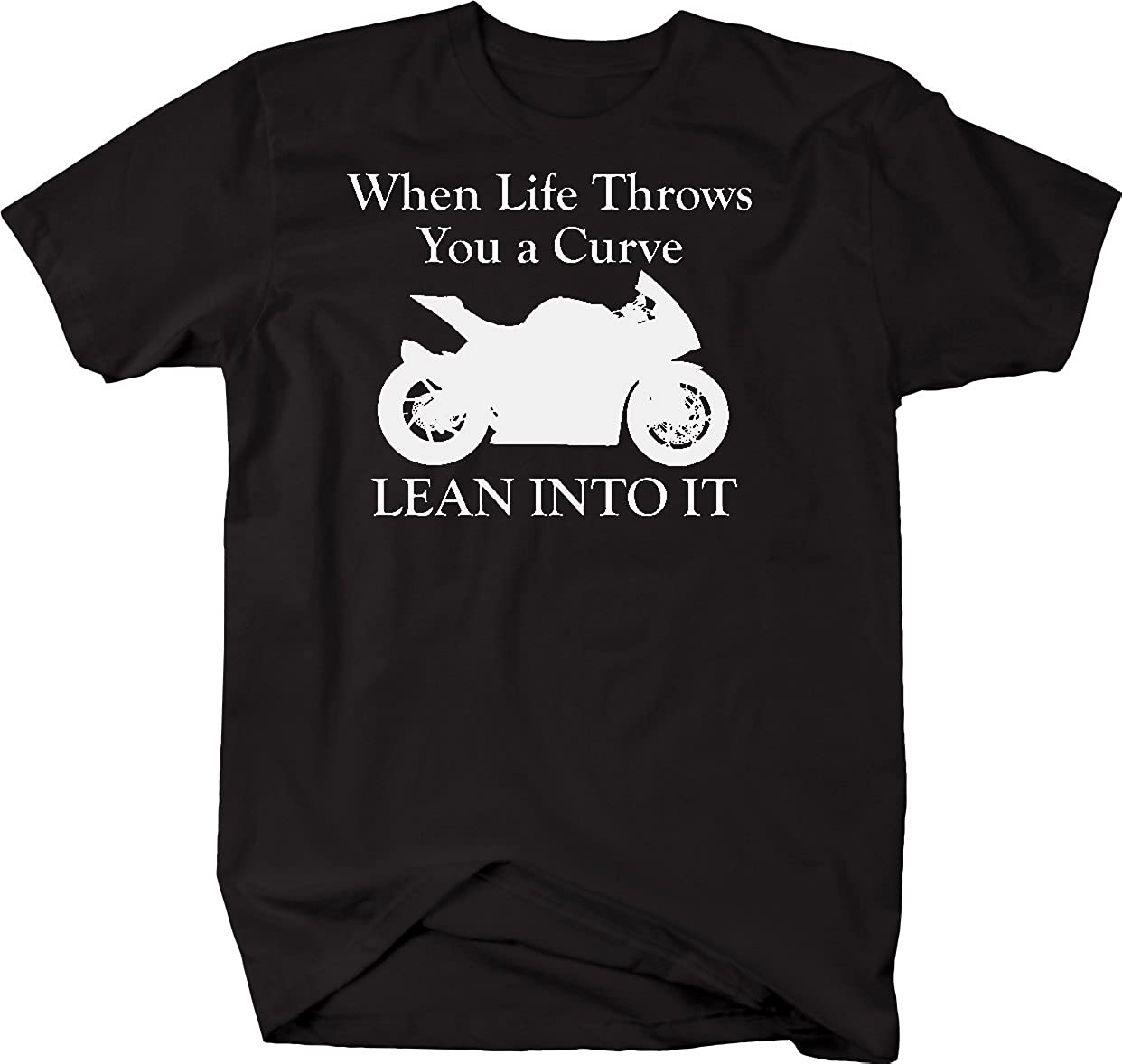 Street Sport Bike Tshirt Life Throws You a Curve Motorcycle