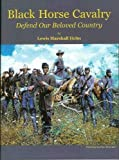 Black Horse Cavalry Defend Our Beloved Country, Lewis Marshall Helm, 0914927450