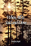 When All Is Said and Done, Marilyn Joseph, 1463423853