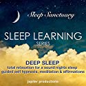 Deep Sleep, Total Relaxation for a Sound Night's Sleep: Sleep Learning, Guided Self Hypnosis, Meditation & Affirmations Audiobook by  Jupiter Productions Narrated by Anna Thompson