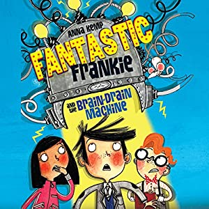 Fantastic Frankie and the Brain Drain Machine Audiobook